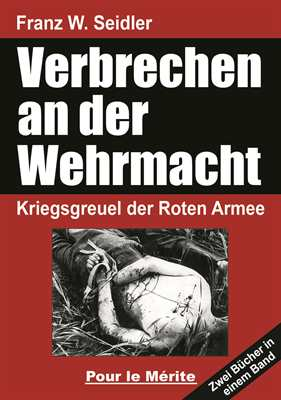 Seidler, Franz W.: Verbrechen an der Wehrmacht