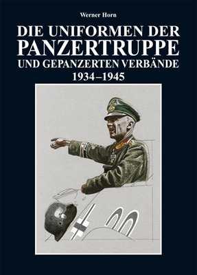 Horn, Werner: Die Uniformen der Panzertruppe...