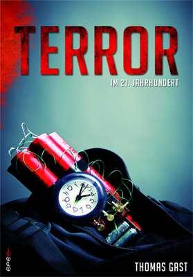 Gast, Thomas: Terror im 21. Jahrhundert