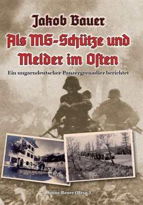 Bauer, Danny (Hrsg.): Als MG-Schütze und Melder...