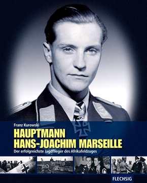Kurowski, F.: Hauptmann Hans-Joachim Marseille
