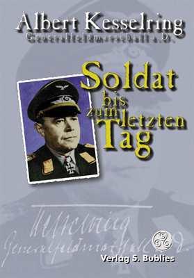 Kesselring, Albert: Soldat bis zum letzten Tag