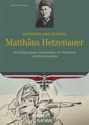 Kaltenegger: Gefreiter der Reseve M. Hetzenauer