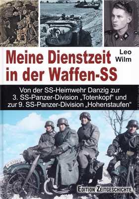 Wilm, Leo: Meine Dienstzeit in der Waffen-SS