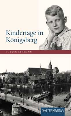 Lehmann, Jürgen: Kindertage in Königsberg