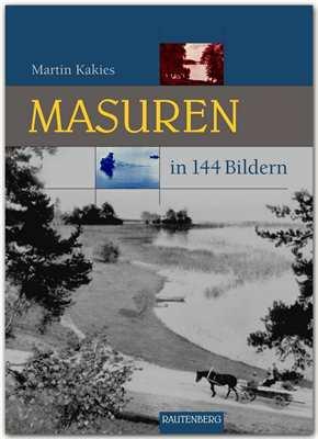 Kakies, Martin: Masuren  in 144 Bildern