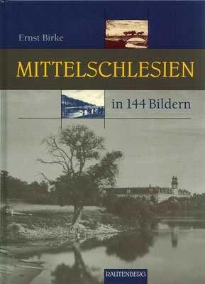 Birke, Ernst: Mittelschlesien in 144 Bildern