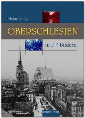 Labus, Heinz: Oberschlesien in 144 Bildern