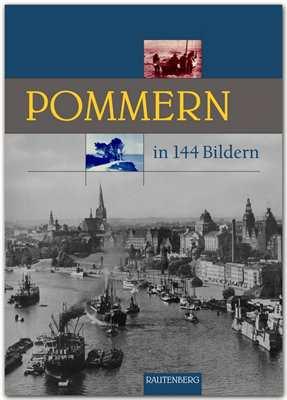 Bakker, Jan: Pommern in 144 Bildern