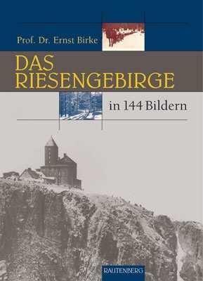 Birke, Ernst: Das Riesengebirge in 144 Bildern
