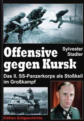 Stadler, Sylvester: Offensive gegen Kursk