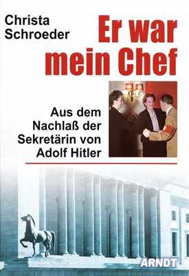 Schroeder, Christa: Er war mein Chef