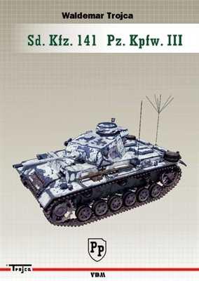 Trojca,Waldemar: Sd.Kfz. 141 Pz.Kpfw. III