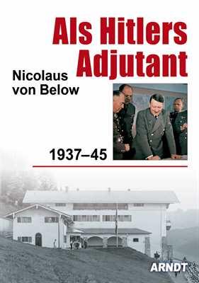 Below, Nicolaus von: Als Hitlers Adjutant