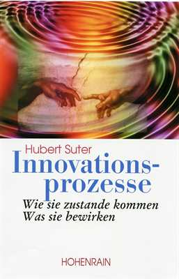 Suter, Hubert: Innovationsprozesse