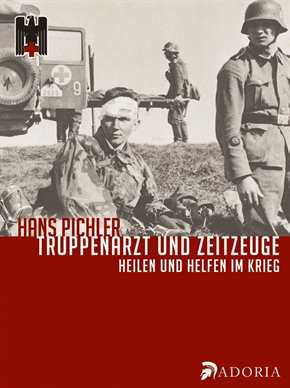 Pichler, Hans: Truppenarzt und Zeitzeuge
