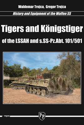 Trojca.: Tigers and Königstiger of the LSSAH...