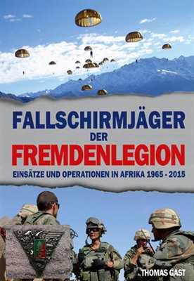 Gast, Thomas: Fallschirmjäger der Fremdenlegion