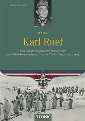 Kaltenegger: Major Karl Ruef