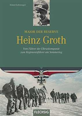 Kaltenegger: Heinz Groth - Major der Reserve