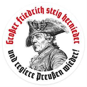 Aufkleber Großer Friedrich steig hernieder...