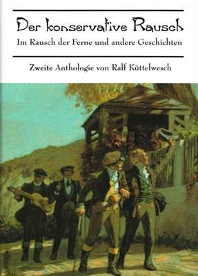 Küttelwesch, Ralf: Der konservative Rausch, Bd. II