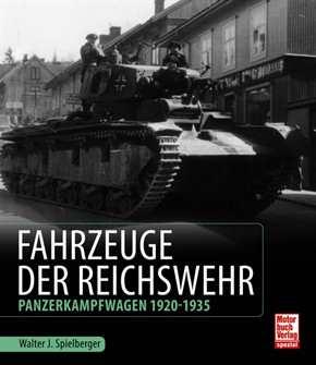 Spielberger, Walter J.: Fahrzeuge der Reichswehr