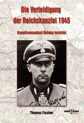 Fischer: Die Verteidigung der Reichskanzlei 1945