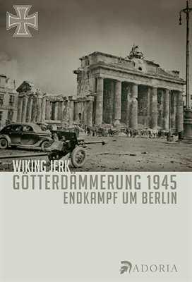 Jerk, Wiking: Götterdämmerung 1945