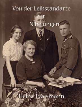 """Twesmann: """"Von der Leibstandarte zur Nibelungen"""""""