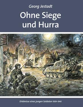 Jestadt, Georg: Ohne Siege und Hurra