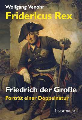 Venohr, W.: Fridericus Rex. Friedrich der Große