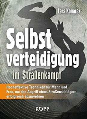 Konarek, Lars: Selbstverteidigung im Straßenkampf