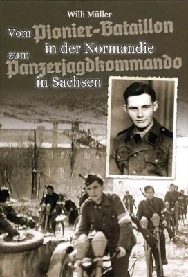 Müller, W.: Vom Pionier-Bataillon in der Normandie