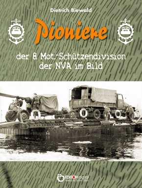 Biewald, Dietrich: Pioniere in der 8. MSD im Bild