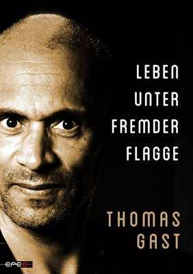 Gast, Thomas: Leben unter fremder Flagge
