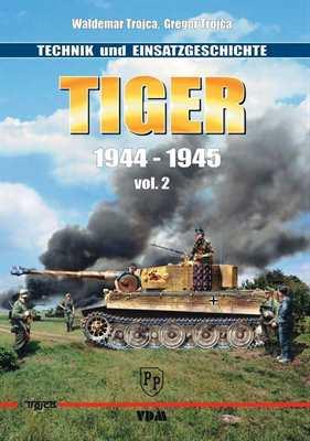Trojca, Waldemar & Gr.: Tiger 1944-1945