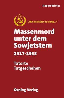 Winter, Robert: Massenmord unter dem Sowjetstern