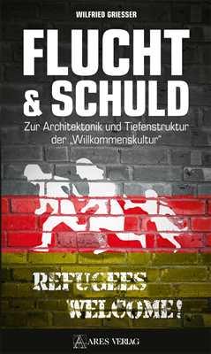 Grießer, Wilfried: Flucht & Schuld