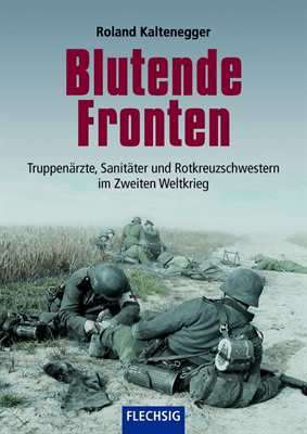 Kaltenegger, Roland: Blutende Fronten