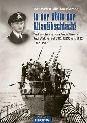 Röll, Hans-J.: In der Hölle der Atlantikschlacht