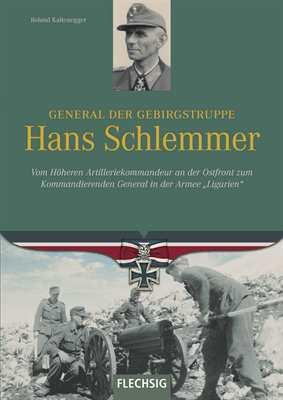 Kaltenegger: General d. Gebirgstruppe H. Schlemmer
