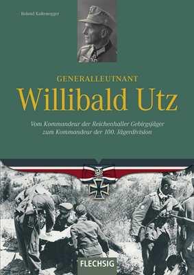 Kaltenegger, Roland: Generalleutnant Willibald Utz