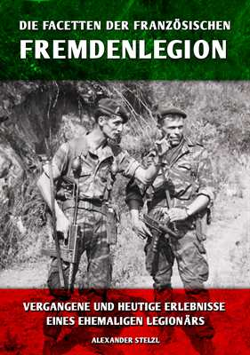 Stelzl: Facetten der französischen Fremdenlegion