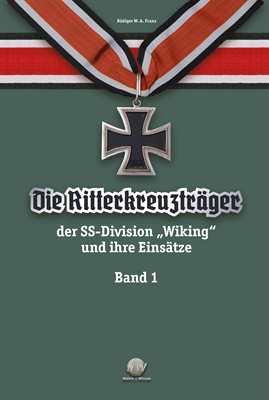 """Franz: Die Ritterkreuzträger d. Divison """"Wiking"""" 1"""