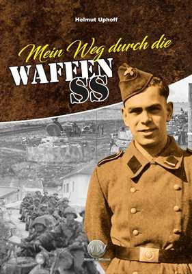 Uphoff, Helmut: Mein Weg durch die Waffen-SS