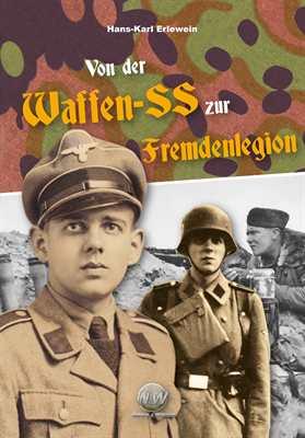 Erlewein: Von der Waffen-SS zur Fremdenlegion