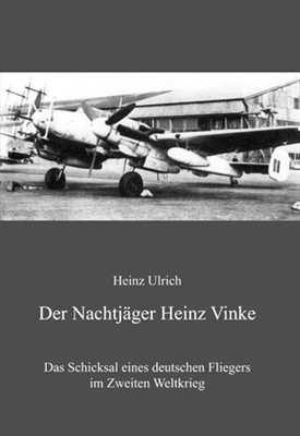 Ulrich, Heinz: Der Nachtjäger Heinz Vinke
