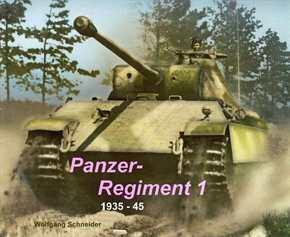 Schneider, Wolfgang: Panzerregiment 1 - 1935-45