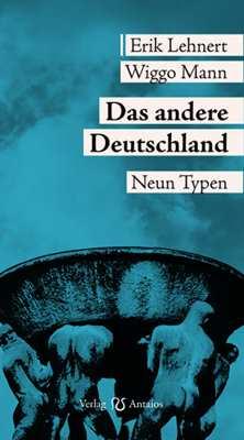 Lehnert / Mann: Das andere Deutschland. Neun Typen